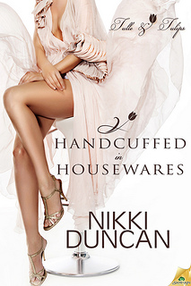 Handcuffed in Housewares by Nikki Duncan