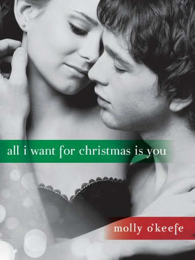 All I Want for Christmas Is You by Molly O'Keefe